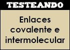 Enlaces covalente e intermolecular | Recurso educativo 351752